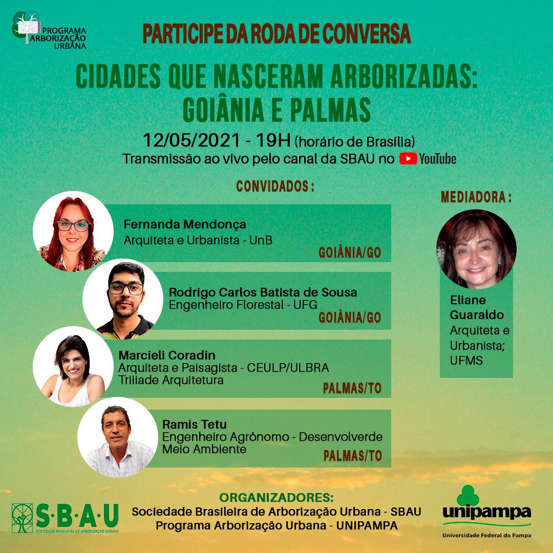 RODA DE CONVERSA – CIDADES QUE NASCERAM ARBORIZADAS: GOIÂNIA E PALMAS – 12/05/2021
