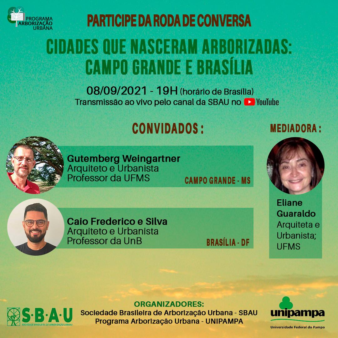 RODA DE CONVERSA – CIDADES QUE NASCERAM ARBORIZADAS: CAMPO GRANDE E BRASÍLIA – 08/09/2021